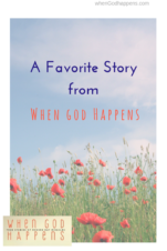 One of Our Favorite Stories from When God Happens